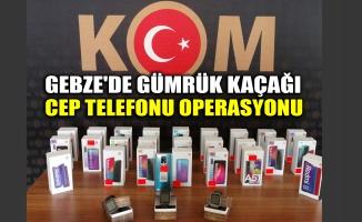 Gebze'de gümrük kaçağı cep telefonu operasyonu