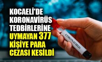 Kocaeli'de Kovid-19 tedbirlerine uymayan 377 kişiye para cezası kesildi