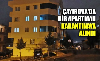 Çayırova'da bir apartman karantinaya alındı