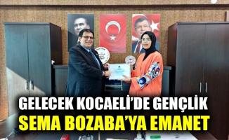 Gelecek Kocaeli'de gençlik Sema Bozaba'ya emanet