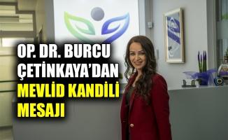 Op. Dr. Burcu Çetinkaya'dan Mevlid Kandili mesajı