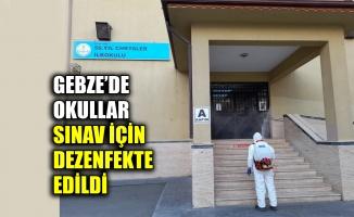 Gebze'de okullar sınav için dezenfekte edildi