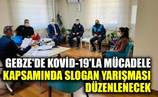 Gebze'de Kovid-19'la mücadele kapsamında slogan yarışması düzenlenecek