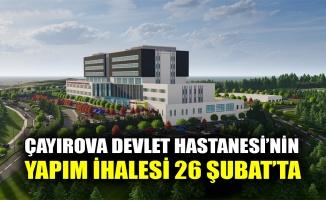 Çayırova Devlet Hastanesi'nin yapım ihalesi 26 Şubat'ta