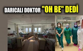 """Darıcalı doktor """"Oh be"""" dedi"""