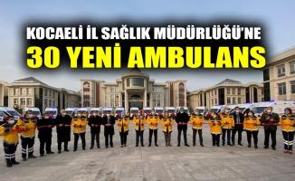 Kocaeli İl Sağlık Müdürlüğü'ne 30 yeni ambulans