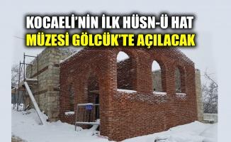 Kocaeli'nin ilk Hüsn-ü Hat Müzesi Gölcük'te açılacak