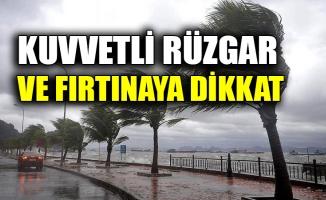 Kuvvetli rüzgar ve fırtınaya dikkat