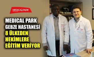MEDICAL PARK Gebze Hastanesi 8 ülkeden hekimlere eğitim veriyor