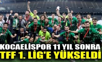 Kocaelispor, 11 yıl sonra TFF 1. Lig'e yükseldi