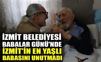 İzmit Belediyesi, Babalar Günü'nde İzmit'in en yaşlı babasını unutmadı
