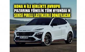 KONA N ile birlikte Avrupa pazarına yönelik tüm Hyundai N serisi Pirelli lastiklerle donatılacak