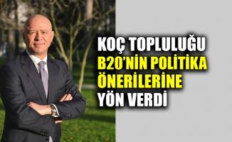 Koç Topluluğu B20'nin politika önerilerine yön verdi
