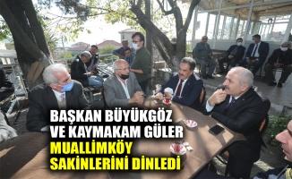 Başkan Büyükgöz ve Kaymakam Güler, Muallimköy sakinlerini dinledi