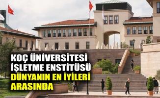Koç Üniversitesi İşletme Enstitüsü dünyanın en iyileri arasında