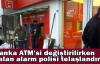 Banka ATM'si değiştirilirken çalan alarm polisi telaşlandırdı