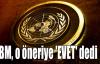 BM, o öneriye 'EVET' dedi