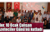 Çiler, 10 Ocak Çalışan Gazeteciler Günü'nü kutladı