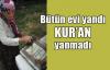 Evi tamamen yandı Kur'an yanmadı