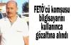 FETÖ'cü komşusu bilgisayarını kullanınca gözaltına alındı