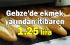 Gebze'de ekmek yarından itibaren 1.25 lira