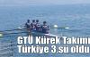 GTÜ Kürek Takımı Türkiye 3.sü oldu