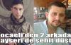 Kocaeli'den 2 arkadaş Kayseri'de şehit düştü