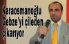 Korkmaz: Karaosmanoğlu Gebze'yi çileden çıkarıyor
