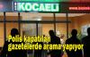 Polis kapatılan gazetelerde arama yapıyor