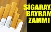 Sigaraya bayram zammı