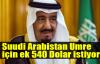 Suudi Arabistan Umre için ek 540 Dolar istiyor