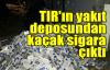 TIR'ın yakıt deposundan kaçak sigara çıktı