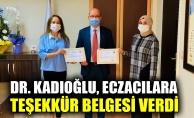 Dr. Kadıoğlu, eczacılara teşekkür belgesi verdi