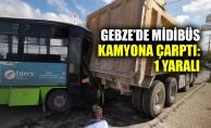 Gebze#039;de midibüs kamyona çarptı: 1 yaralı