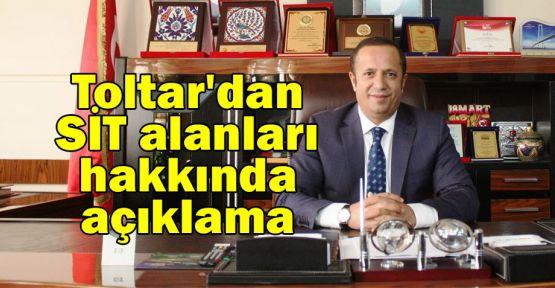 Toltar'dan SİT alanları hakkında açıklama