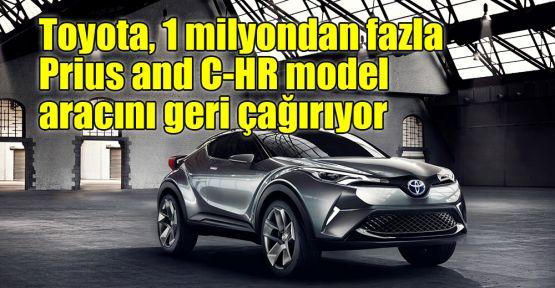 Toyota, 1 milyondan fazla Prius and C-HR model aracını geri çağırıyor