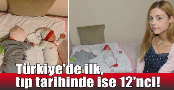 Türkiye'de ilk, tıp tarihinde ise 12'nci!