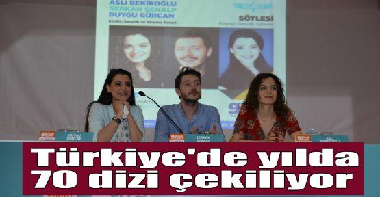 Türkiye'de yılda 70 dizi çekiliyor