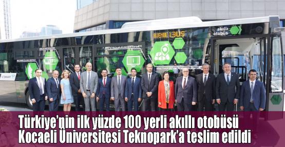 Türkiye'nin ilk yüzde 100 yerli akıllı otobüsü Kocaeli Üniversitesi Teknopark'a teslim edildi