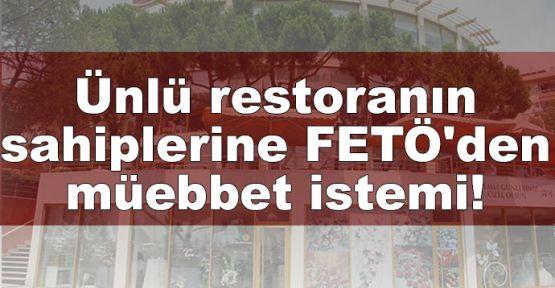 Ünlü restoranın sahiplerine FETÖ'den müebbet istemi