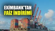 Eximbank'tan faiz indirimi