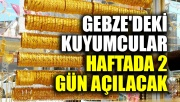 Gebze'deki kuyumcular haftada 2 gün açılacak
