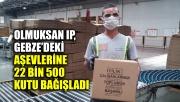 Olmuksan IP, Gebze'deki aşevlerine 22 bin 500 kutu bağışladı