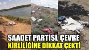 Saadet Partisi çevre kirliliğine dikkat çekti
