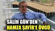 Salih Gün'den, Hamza Şayir'e övgü