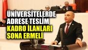 Tarhan: Üniversitelerde adrese teslim kadro ilanları sona ermeli