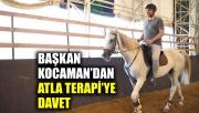 Başkan Kocaman'dan atla terapiye davet