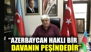 Dündar: Azerbaycan haklı bir davanın peşindedir