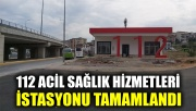 112 Acil Sağlık Hizmetleri İstasyonu tamamlandı