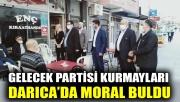 Gelecek Partisi kurmayları Darıca'da moral buldu